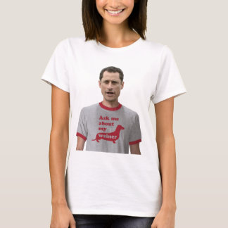 Weinergate - Ask me about my Weiner! T-Shirt