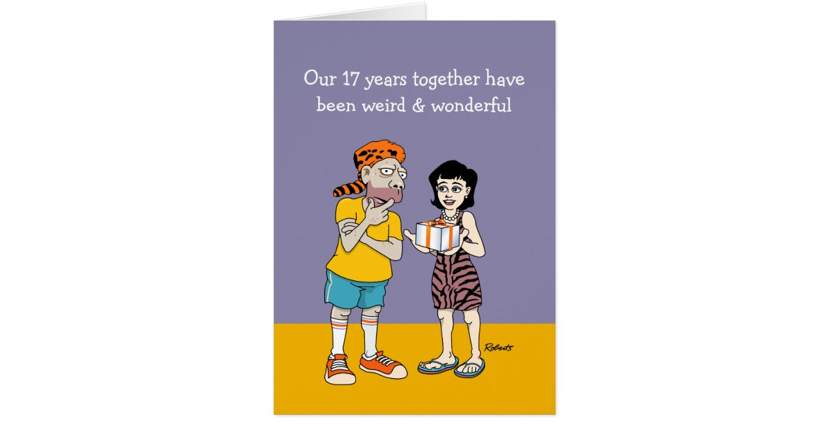 Gifts For 17th Wedding Anniversary: Weird And Wonderful 17th Anniversary Card