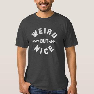 Weird but Nice Tee Shirt