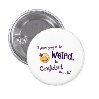 Weird & Confident 1¼ Inch Round Button
