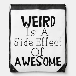 Weird Is A Side Effect Of Awesome Drawstring Bag
