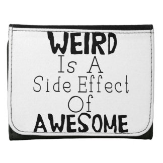 Weird Is A Side Effect Of Awesome Wallet