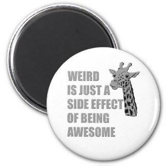 Weird is Just a Side Effect of Being Awesome 2 Inch Round Magnet