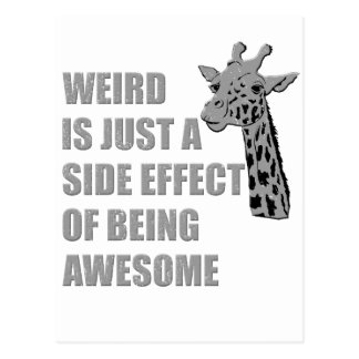 Weird is Just a Side Effect of Being Awesome Postcard
