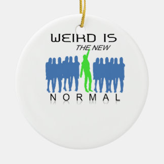 Weird is the New Normal Ceramic Ornament