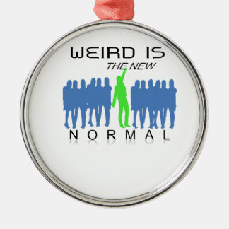 Weird is the New Normal Metal Ornament