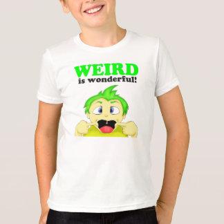 Weird is wonderful! T-Shirt