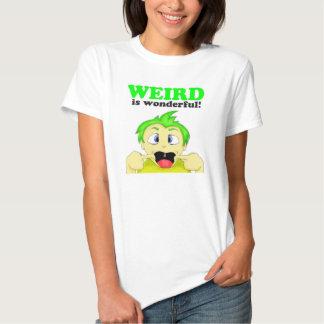 Weird is wonderful! t-shirts