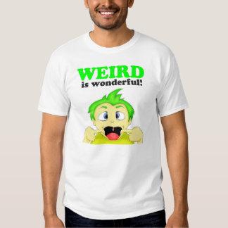 Weird is wonderful! tshirt