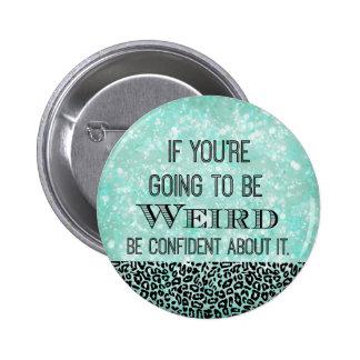 Weird Quote 2 Inch Round Button