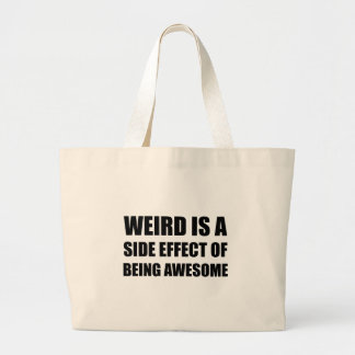 Weird Side Effect Being Awesome Large Tote Bag
