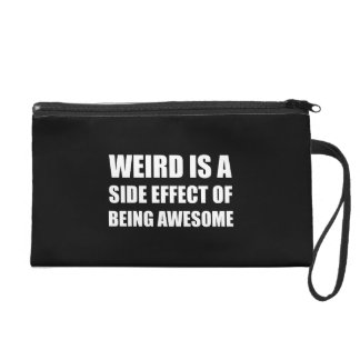 Weird Side Effect Being Awesome Wristlet