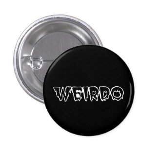 Weirdo Pinback Button