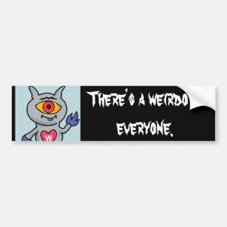 Weirdozoid - There's a weirdo in everyone Bumper Sticker