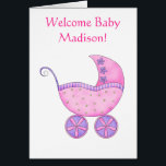 """Welcome Baby Girl Name Personalized Pink Buggy Card<br><div class=""""desc"""">Say congratulations and welcome a new baby girl with this name personalized card. This trendy greeting card features a pink baby buggy with the customizable words &quot;Welcome Baby&quot; and her name on the front. A row of lavender purple flowers is on the inside left side of the card with the...</div>"""