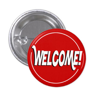 Welcome! Pinback Buttons