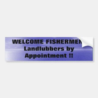 WELCOME FISHERMAN BUMPER STICKER