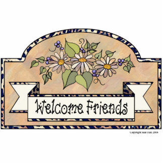 """""""Welcome Friends"""" - Decorative Sign Cutout"""