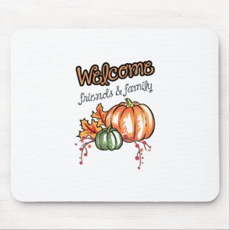 Welcome Friends & Family Mouse Pad