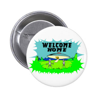 Welcome Home Aliens Pinback Buttons