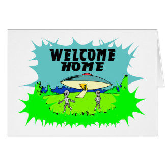 Welcome Home Aliens Card