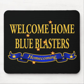 Welcome Home Blue Blasters Mouse Pad