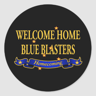 Welcome Home Blue Blasters Classic Round Sticker