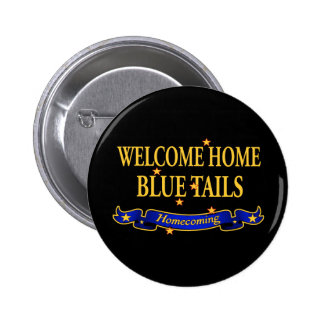 Welcome Home Blue Tails Pinback Buttons