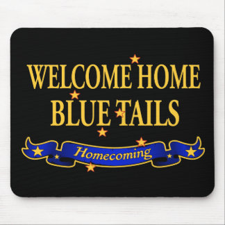 Welcome Home Blue Tails Mouse Pad