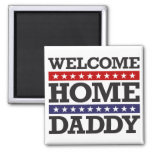 Welcome Home Daddy 2 Inch Square Magnet