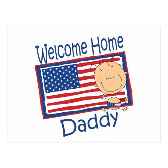 Welcome Home Daddy Flag Baby Postcard