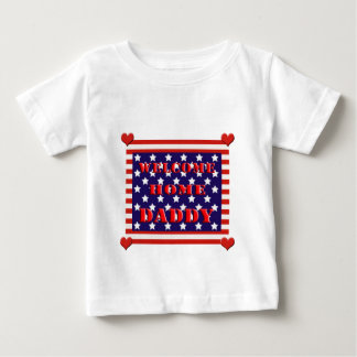 Welcome Home Daddy Flag Design Baby T-Shirt