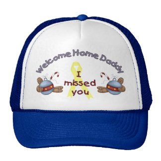 Welcome Home Daddy (I Missed You) Trucker Hat