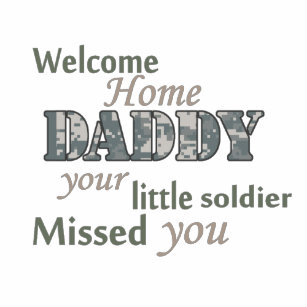 1d157ce8 ... T-Shirt. Welcome Home Daddy -