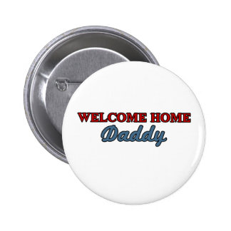 Welcome Home Daddy Pins
