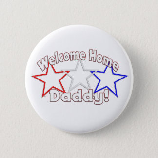 welcome home daddy stars pinback button