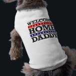 """Welcome Home Daddy T-Shirt<br><div class=""""desc"""">Welcome Home Daddy! Back in my arms again! Always a hero to me! We love you! You&#39;re such an amazing person for serving our country. Welcome home! This design can be found on a variety of products that range from t-shirts, shirts, mugs, hats, bags, etc. They make excellent props and...</div>"""