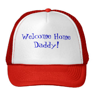 Welcome Home Daddy! Trucker Hat
