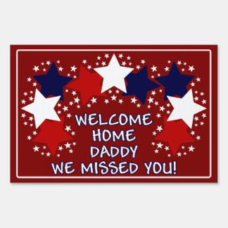 Welcome Home Daddy, We Missed You! Lawn Signs