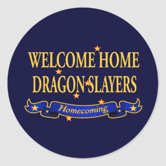 Welcome Home Dragon Slayers Classic Round Sticker