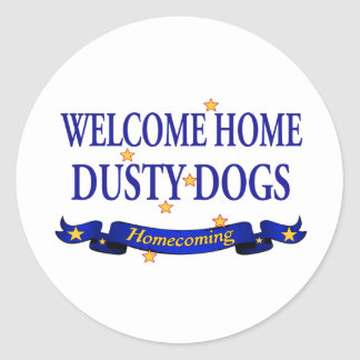 Welcome Home Dusty Dogs Classic Round Sticker