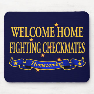 Welcome Home Fighting Checkmates Mouse Pad