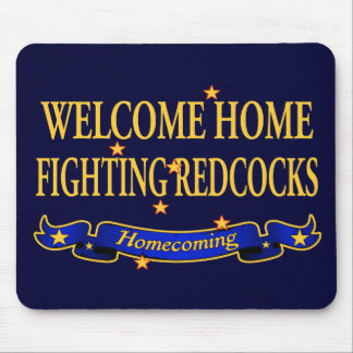 Welcome Home Fighting Redcocks Mouse Pad
