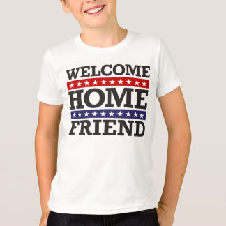 Welcome Home Friend T-Shirt