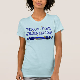 Welcome Home Golden Falcons T-shirts