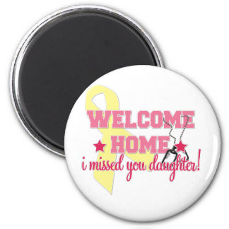 Welcome Home I missed you Daughter Magnets