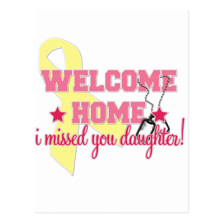 Welcome Home I missed you Daughter Postcard
