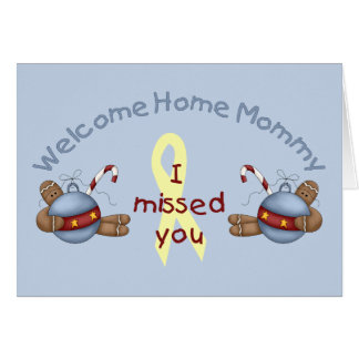 Welcome Home Mommy (I Missed You) Greeting Card