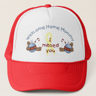 Welcome Home Mommy (I Missed You) Trucker Hat