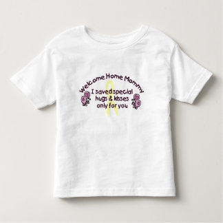 Welcome Home Mommy T-shirts